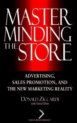 Masterminding the Store: Advertising, Sales Promotion and the New Marketing Reality 9780471139102