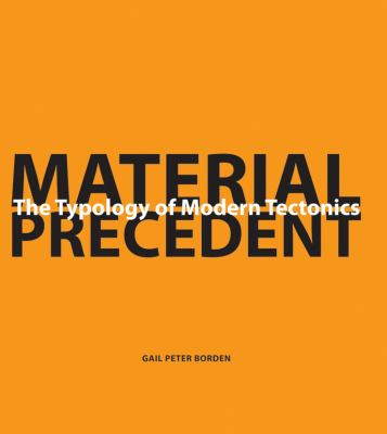 Material Precedent: The Typology of Modern Tectonics 9780470477298