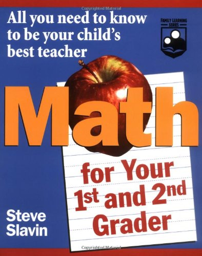 Math for Your First- And Second-Grader: All You Need to Know to Be Your Child's Best Teacher 9780471042426