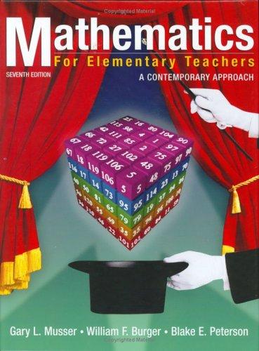 Mathematics for Elementary Teachers: A Contemporary Approach 9780471662938