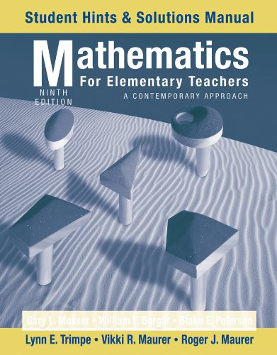Mathematics for Elementary Teachers, Student Hints and Solutions Manual: A Contemporary Approach 9780470531358