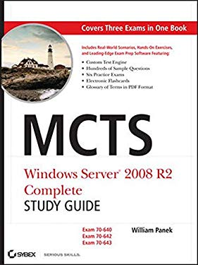 MCTS Windows Server 2008 R2 Complete Study Guide: Exams 70-640, 70-642 and 70-643 [With CDROM] 9780470948460