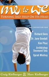 Me to We: Turning Self-Help on It's Head 1534525