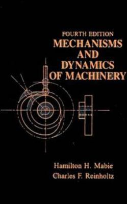 Mechanisms and Dynamics of Machinery 9780471802372