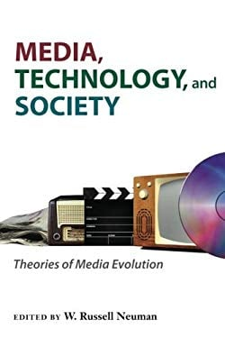 Media, Technology, and Society: Theories of Media Evolution 9780472050826