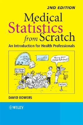 Medical Statistics from Scratch: An Introduction for Health Professionals 9780470513019
