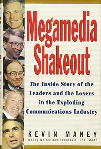 Megamedia Shakeout: The Inside Story of the Leaders and the Losers in the Exploding Communications Industry 9780471107194