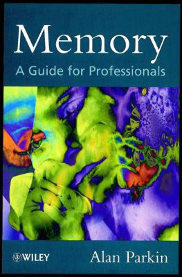 Memory: A Guide for Professionals 9780471983026