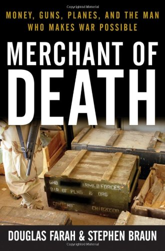 Merchant of Death: Money, Guns, Planes, and the Man Who Makes War Possible 9780470048665