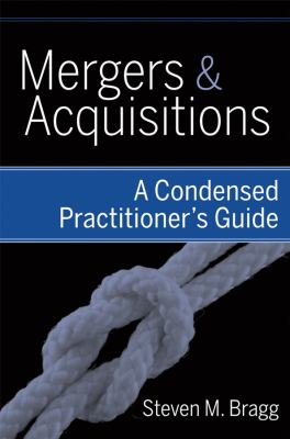 Mergers & Acquisitions: A Condensed Practitioner's Guide 9780470398944