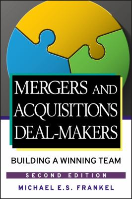 Mergers and Acquisitions Deal-Makers: Building a Winning Team 9780470098158