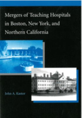 Mergers of Teaching Hospitals in Boston, New York, and Northern California 9780472089352