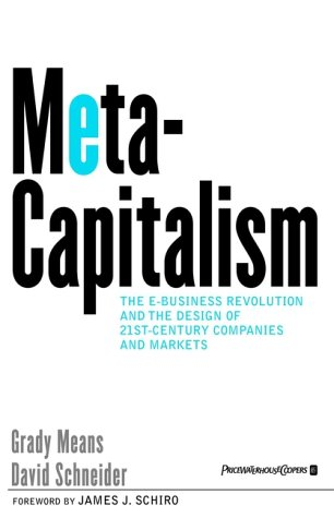 Metacapitalism: The E Business Revolution and the Design of 21st Century Companies and Markets 9780471393351