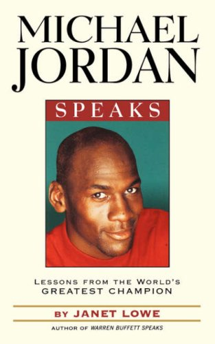 Michael Jordan Speaks: Lessons from the World's Greatest Champion 9780471399964