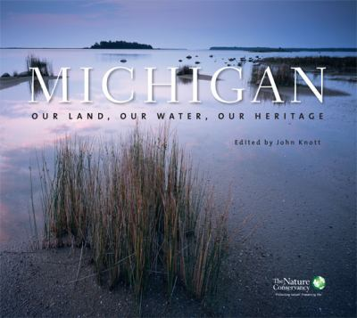 Michigan: Our Land, Our Water, Our Heritage 9780472116416