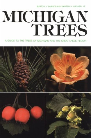 Michigan Trees: A Guide to the Trees of Michigan and the Great Lakes Region 9780472080182
