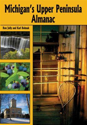 Michigan's Upper Peninsula Almanac 9780472032488