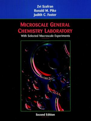 Microscale General Chemistry Laboratory: With Selected Macroscale Experiments 9780471202073