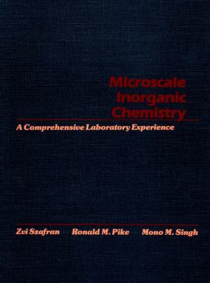 Microscale Inorganic Chemistry: A Comprehensive Laboratory Experience 9780471619963