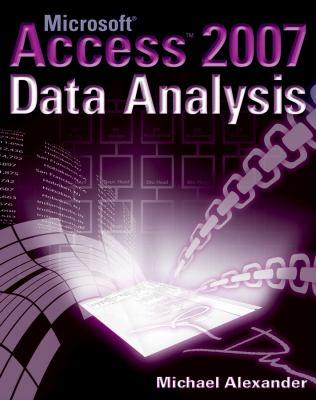 Microsoft Access 2007 Data Analysis 9780470104859