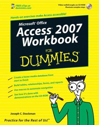 Microsoft Access 2007 Workbook for Dummies [With CDROM] 9780470179536
