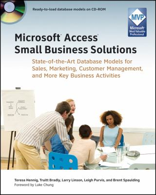 Microsoft Access Small Business Solutions: State-Of-The-Art Database Models for Sales, Marketing, Customer Management, and More Key Business Activitie 9780470525746