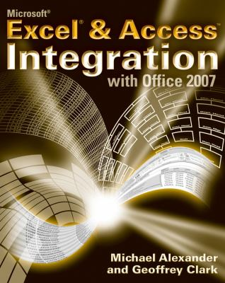 Microsoft Excel & Access Integration: With Office 2007 9780470104880