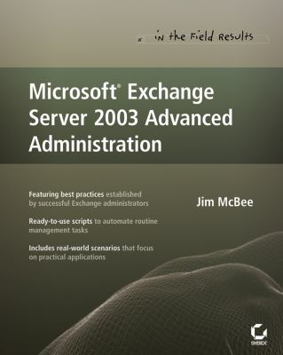 Microsoft Exchange Server 2003 Advanced Administration 9780470038512
