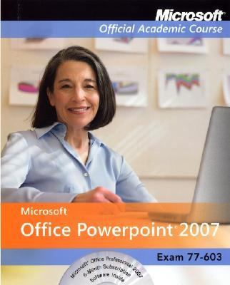 Microsoft Office PowerPoint 2007: Exam 77-603 [With 2] 9780470069516