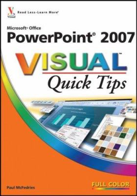 Microsoft Office PowerPoint 2007 Visual Quick Tips 9780470089736