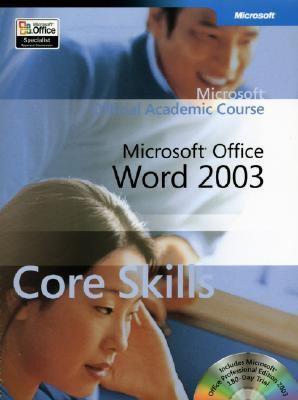 Microsoft Office Word 2003 Core Skills 9780470068991