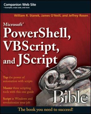 Microsoft PowerShell, VBScript & JScript Bible 9780470386804