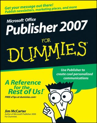 Microsoft Publisher 2007 for Dummies 9780470184967