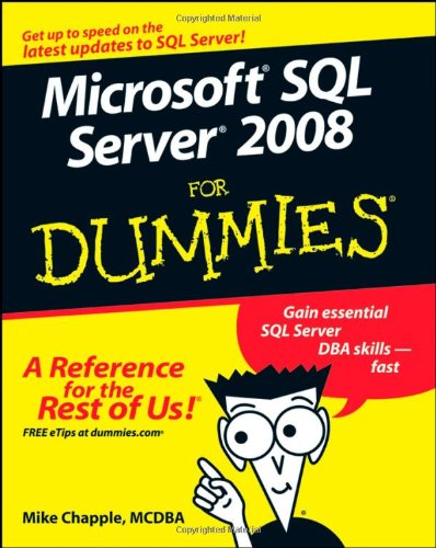 Microsoft SQL Server 2008 for Dummies 9780470224656