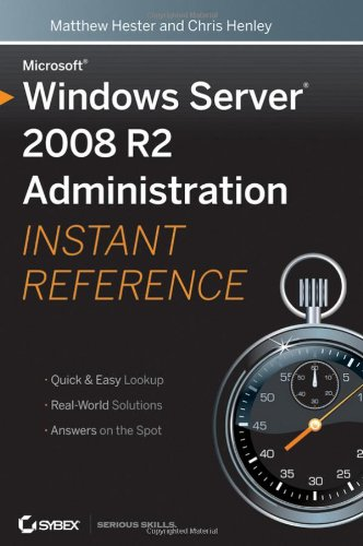 Microsoft Windows Server 2008 R2 Administration Instant Reference 9780470525395