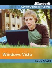 Microsoft Windows Vista, Exam 77-600 [With CDROM] 1505333