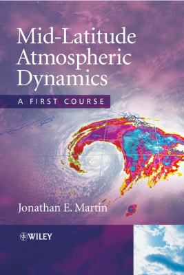 Mid-Latitude Atmospheric Dynamics: A First Course 9780470864654