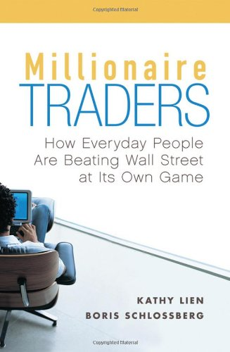 Millionaire Traders: How Everyday People Are Beating Wall Street at Its Own Game 9780470452547