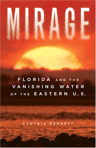 Mirage: Florida and the Vanishing Water of the Eastern U.S. 9780472033034
