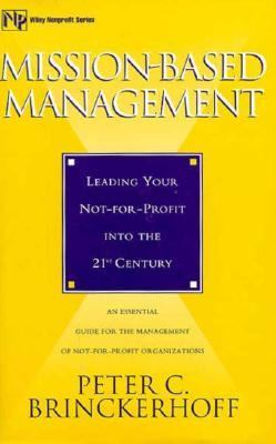 Mission-Based Management: Leading Your Not-For-Profit Into the 21st Century 9780471296911