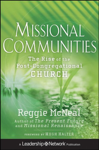Missional Communities: The Rise of the Post-Congregational Church 9780470633458