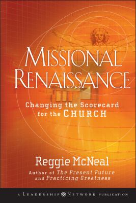 Missional Renaissance: Changing the Scorecard for the Church 9780470243442