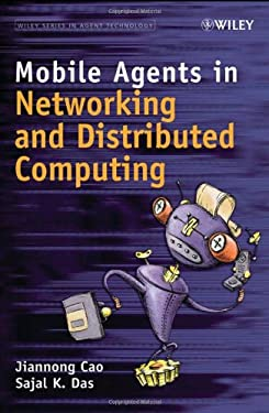 Mobile Agents in Networking and Distributed Computing 9780471751601