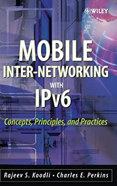Mobile Inter-Networking with IPv6: Concepts, Principles, and Practices 9780471681656