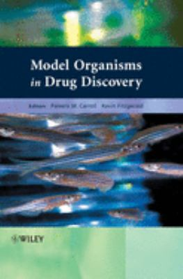 Model Organisms in Drug Discovery 9780470848937