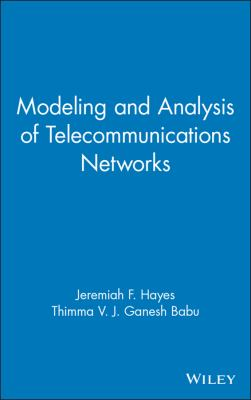 Modeling and Analysis of Telecommunications Networks 9780471348450