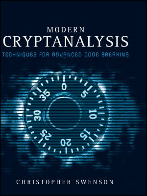 Modern Cryptanalysis: Techniques for Advanced Code Breaking 9780470135938