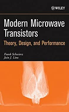 Modern Microwave Transistors: Theory, Design, and Performance 9780471417781