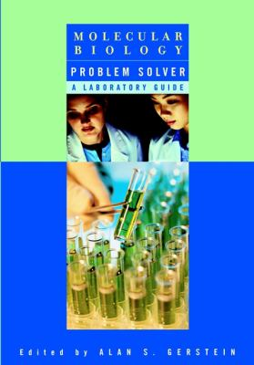 Molecular Biology Problem Solver: A Laboratory Guide 9780471379720