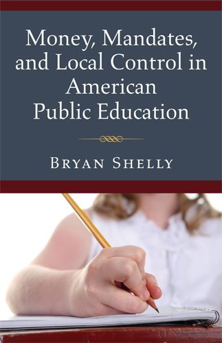 Money, Mandates, and Local Control in American Public Education 9780472117659